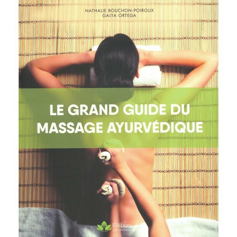 Le grand guide du massage Ayurvédique