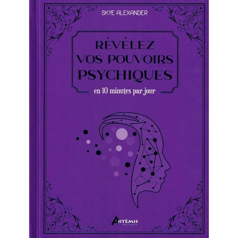 Révélez vos pouvoirs psychiques en 10 minutes par jour