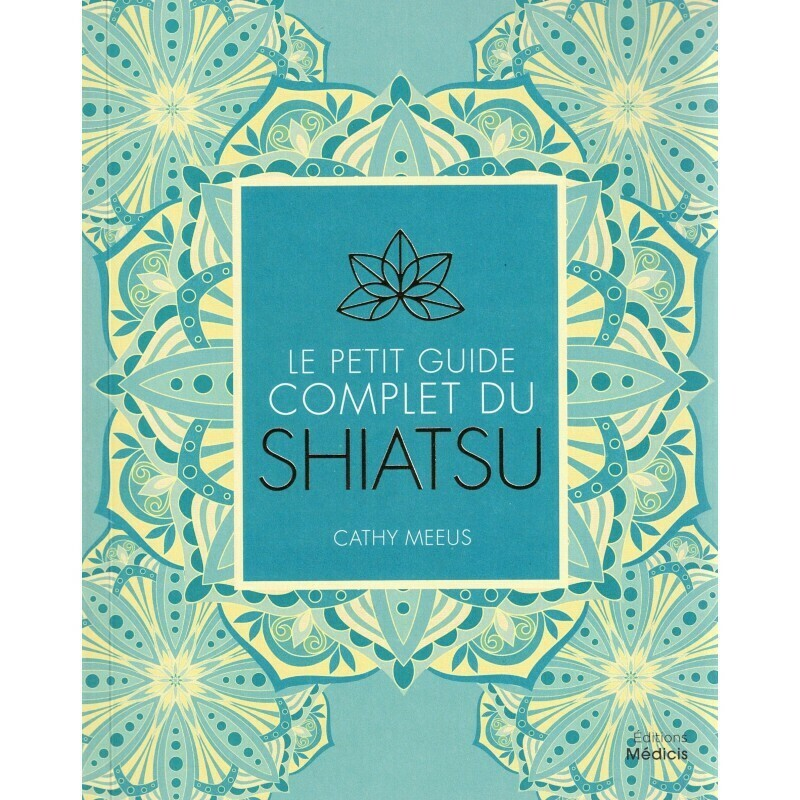 Le petit guide complet du Shiatsu