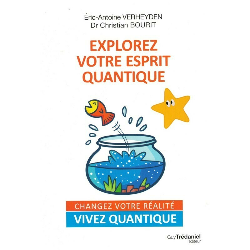 Explorez votre esprit quantique