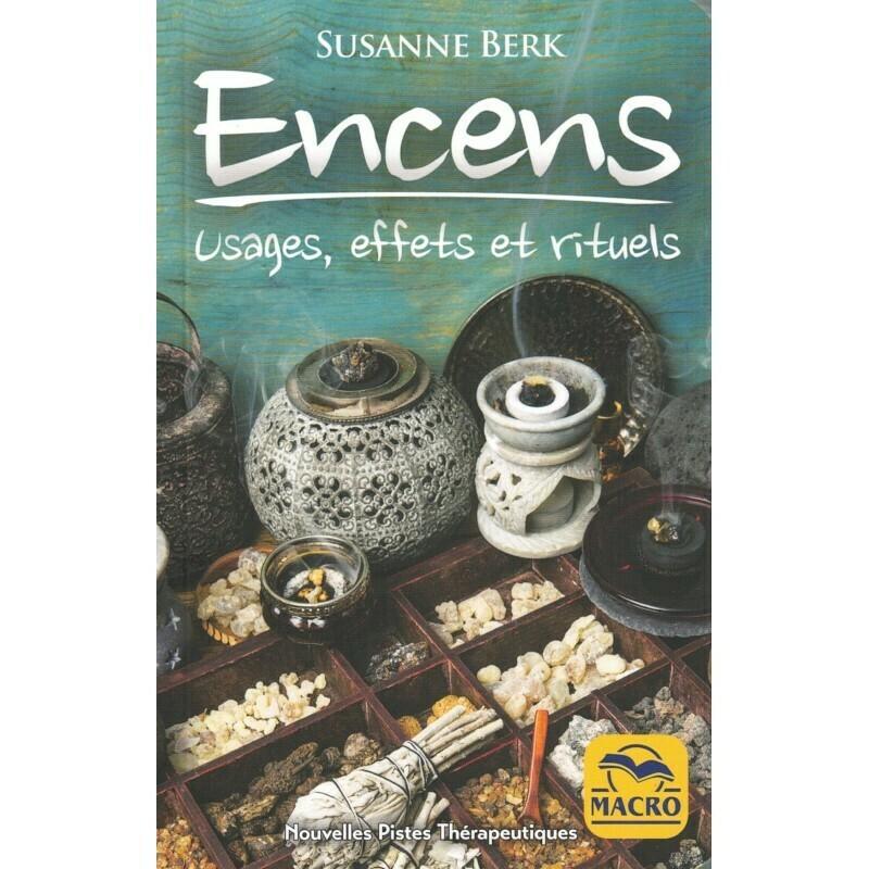 Encens, usages, effets et rituels