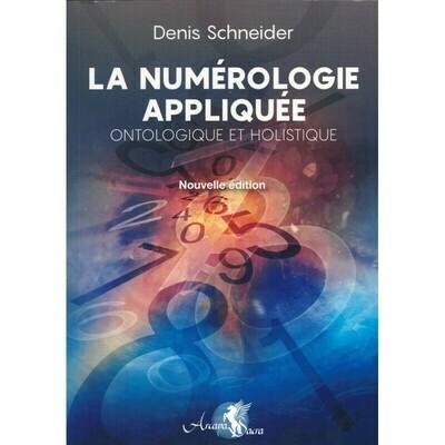 La numérologie appliquée, ontologique et holistique