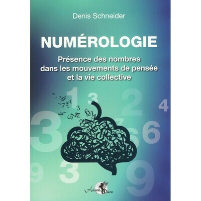 Numérologie, présence des nombres dans les mouvements de pensée et la vie collective