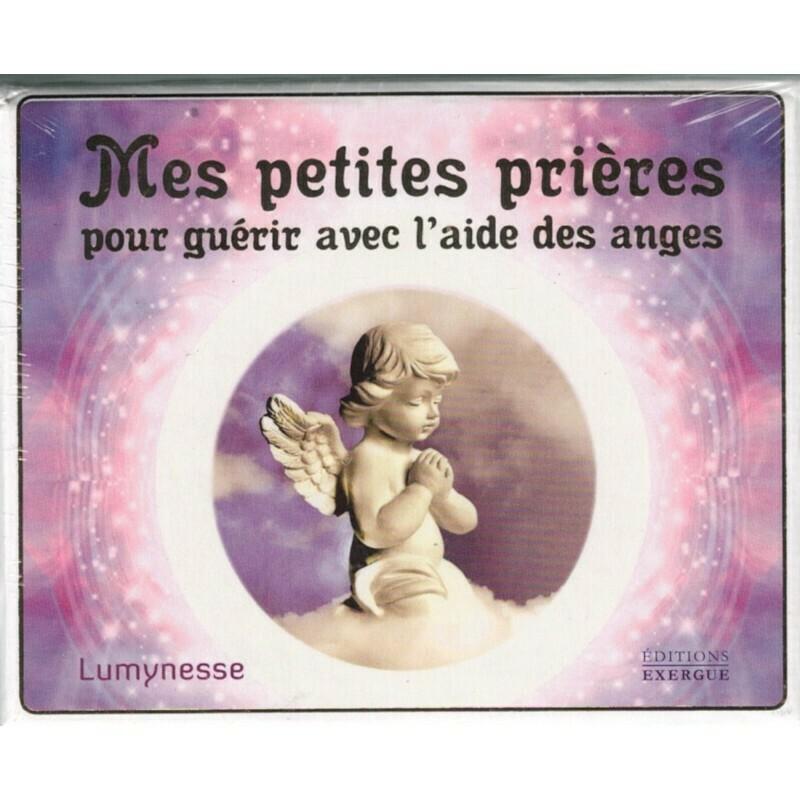 Mes petites prières pour guérir avec l'aide des anges