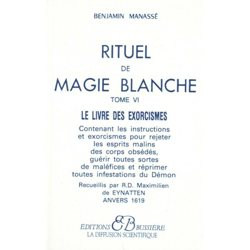 Rituel de magie blanche Tome VI