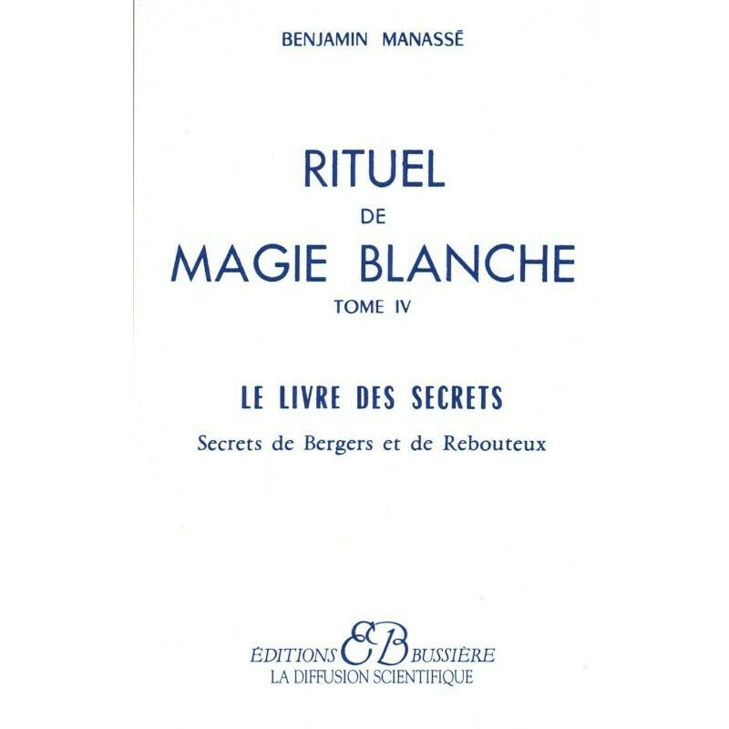 Rituel de magie blanche Tome IV