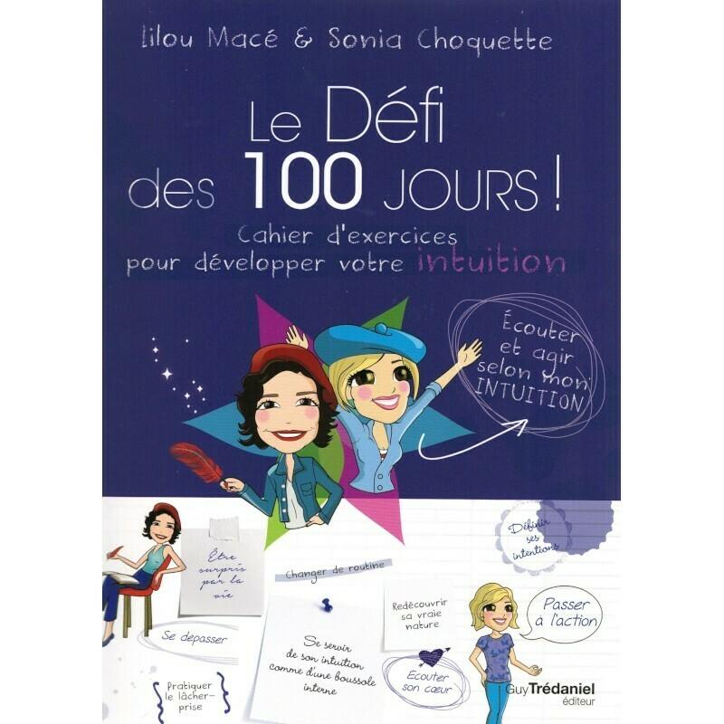 Le défi des 100 jours! Cahier d'exercices pour développer votre intuition