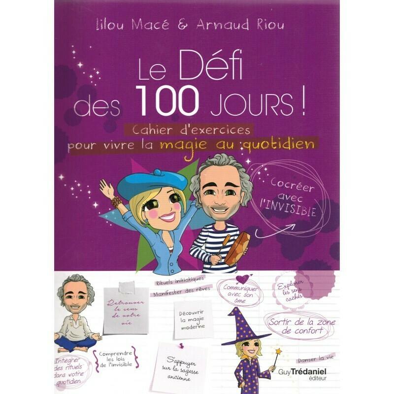 Le défi des 100 jours! Cahier d'exercices pour vivre la magie au quotidien