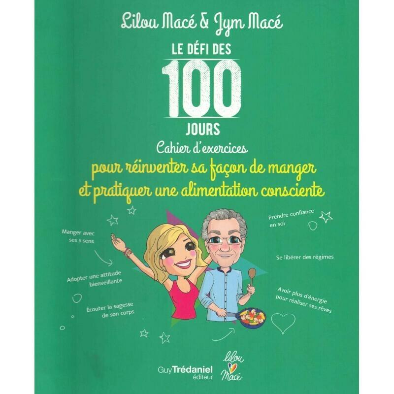 Le défi des 100 jours, cahier d'exercices pour réinventer sa façon de manger et pratiquer une alimentation consciente