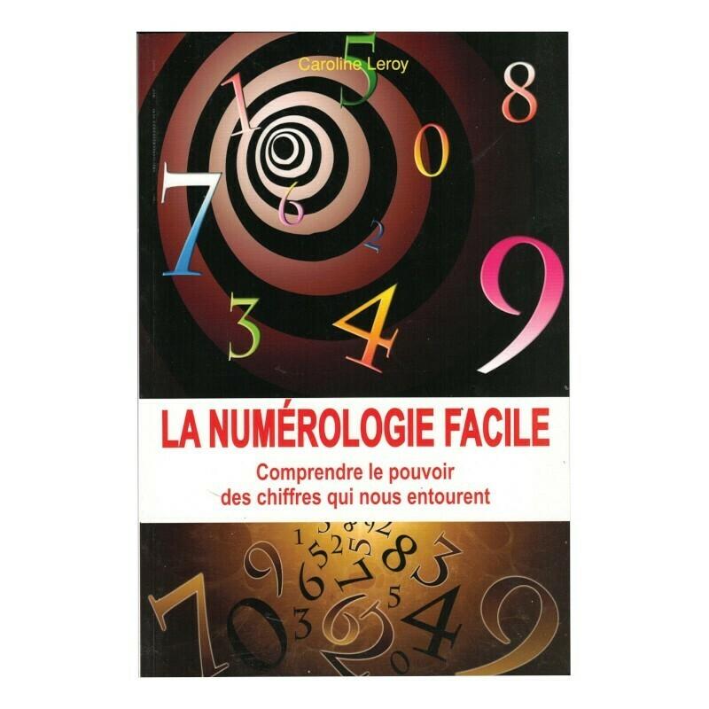 La numérologie facile, comprendre le pouvoir des chiffres qui nous entourent