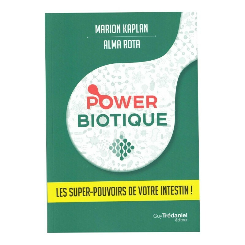 Power Biotique - Les super pouvoirs de votre intestin