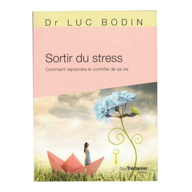 Sortir du stress, comment reprendre le contrôle de sa vie