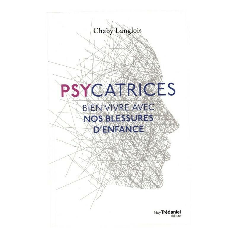 Psycatrices - Bien vivre avec nos blessures d'enfance