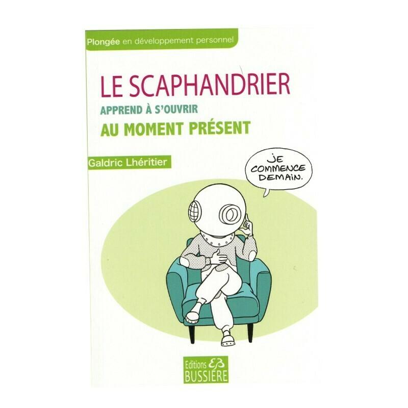 Le Scaphandrier, apprend à s'ouvrir au moment présent