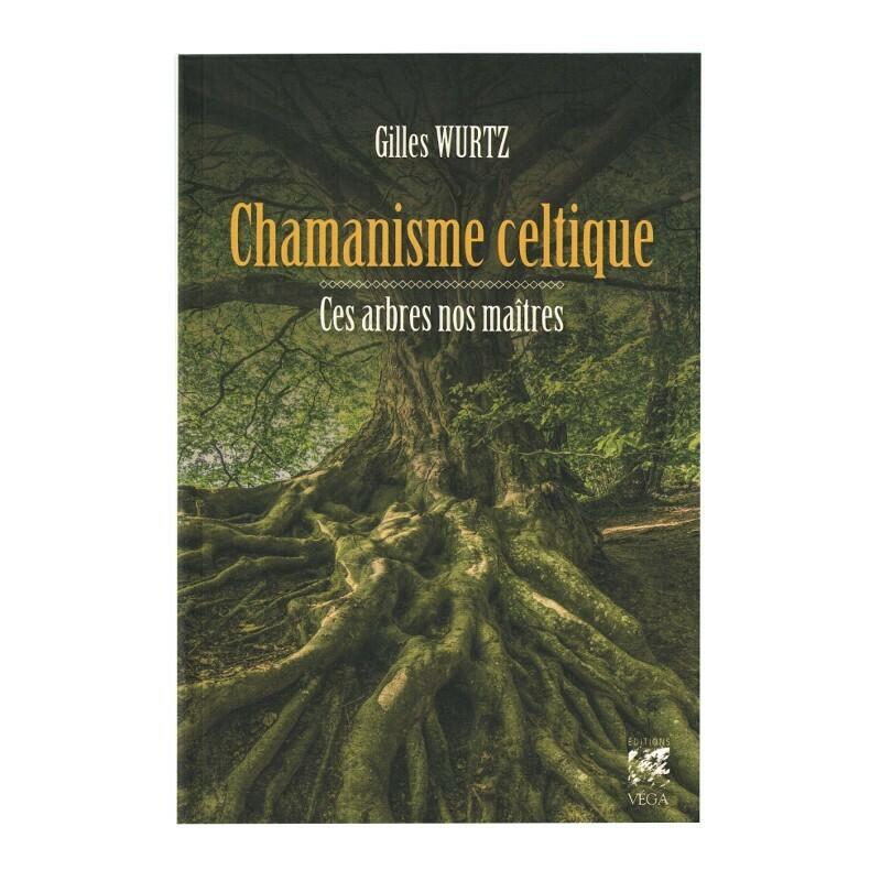 Chamanisme celtique, ces arbres nos maîtres