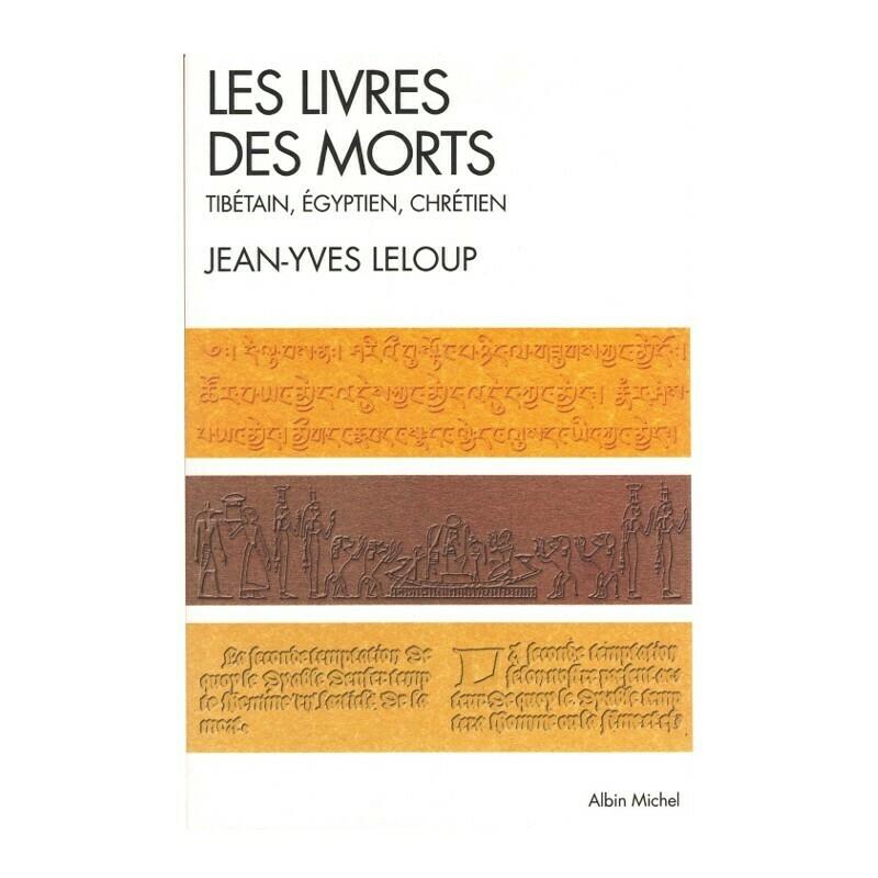 Les livres des morts Tibétain, Egyptien, Chrétien