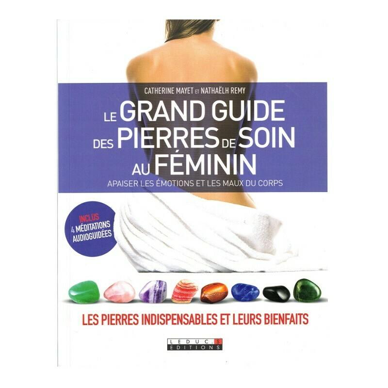 Le grand guide des pierres de soin au feminin