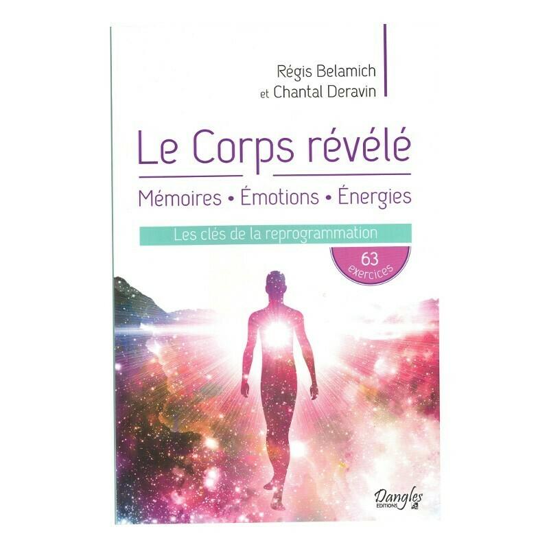 Le corps révélé - Mémoires, Émotions, Énergies
