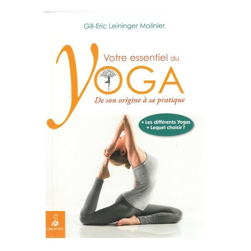 Votre essentiel du Yoga, de son origine à sa pratique