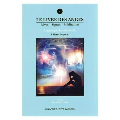 Le livre des Anges, Rêves - Signes - Méditation - A fleur de peau