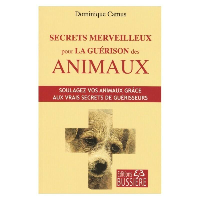 Secrets merveilleux pour la guérison des animaux