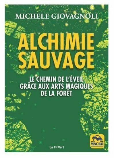 Alchimie sauvage - Le chemin de l'éveil par la forêt