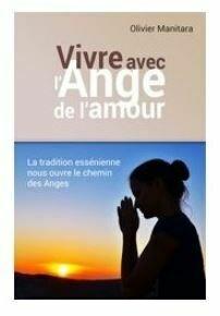 Vivre avec l'ange de l'amour la tradition essénienne nous ouvre le chemin des anges