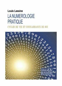 La numérologie pratique - Cycles de vie et connaissance de soi