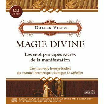 Magie divine, les 7 principes sacres de la manifestation