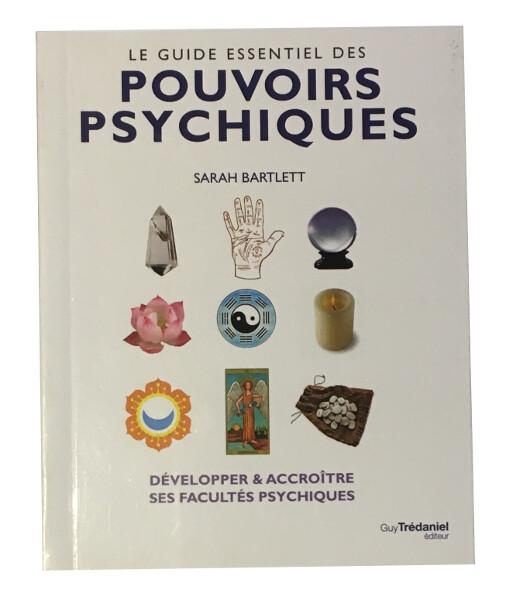 Le guide essentiel des pouvoirs psychiques
