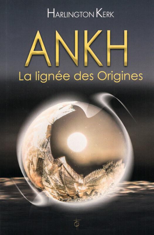 ANKH la lignée des Origines