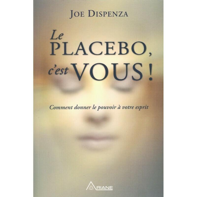 Le placebo, c'est vous!