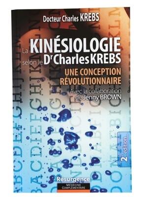 La Kinésiologie selon le Dr Charles Krebs - Une conception révolutionnaire