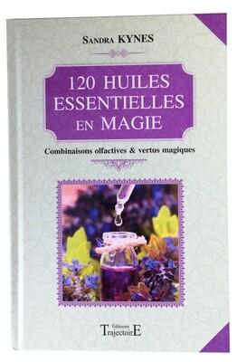 120 huiles essentielles en magie