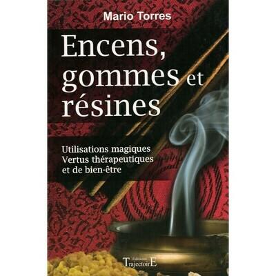 Encens, Gommes et Resines - Utilisations Magiques - Vertus Thérapeutiques