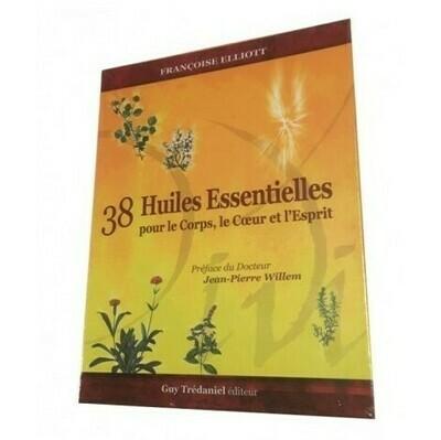 38 Huiles Essentielles pour le corps, le cœur et l'esprit