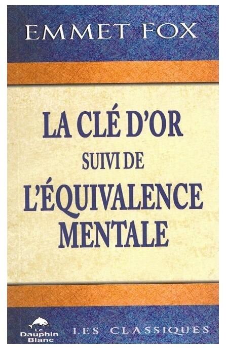 La clé d'or suivi de l'équivalence mentale