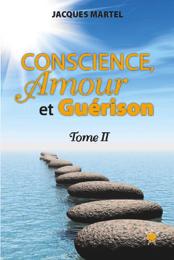 Conscience, Amour et Guérison Tome 2