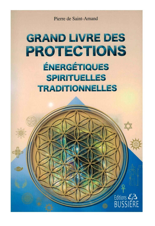 Grand livre des protections énergétiques spirituelles traditionnelles