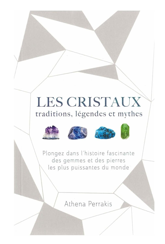 Les cristaux traditions, légendes et mythes