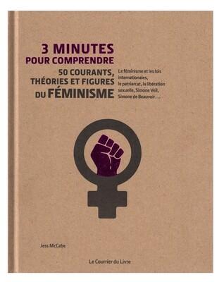 3 minutes pour comprendre 50 courants, théories et figures du féminisme