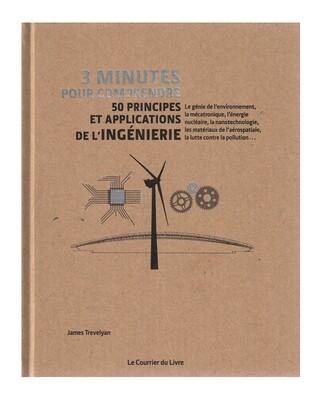 3 minutes pour comprendre, 50 principes et applications de l'ingénierie