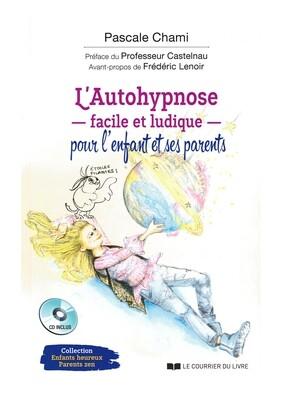 L'autohypnose facile et ludique pour l'enfant et ses parents