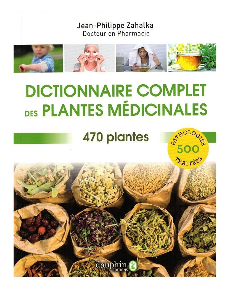 Dictionnaire complet des plantes médicinales