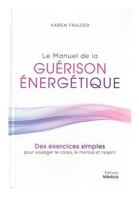 Le manuel de la guérison énergétique