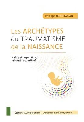 Les archétypes du traumatisme de la naissance