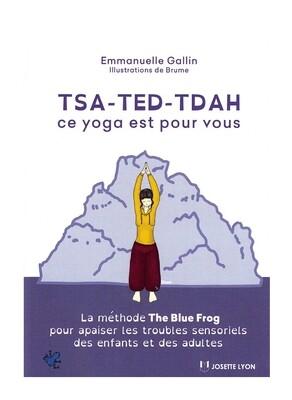 Tsa-Ted-Tdah ce yoga est pour vous