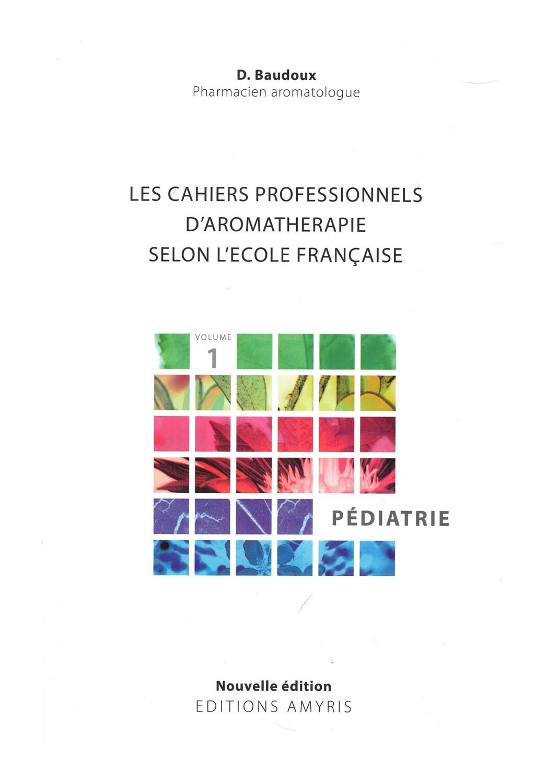 Les cahiers professionnels d'aromathérapie selon l'école française - Pédiatrie