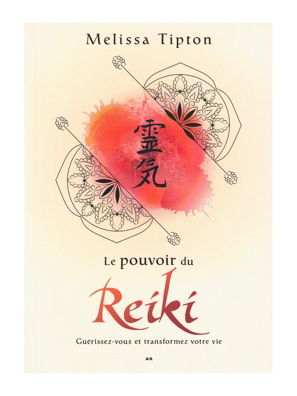 Le pouvoir du Reiki guérissez-vous et transformez votre vie