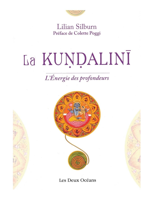 La Kundalini L'énergie des profondeurs